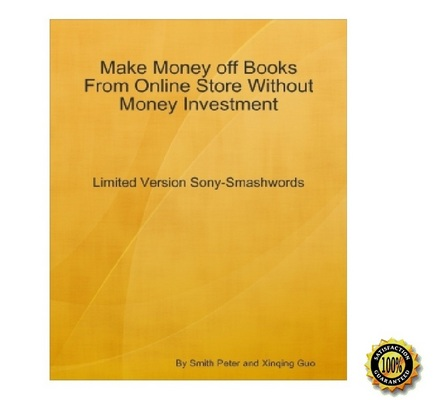 Product picture Make Money off Books From Sony-Smashwords Without Investment